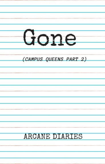 Gone (Campus Queens 2) [COMPLETED]