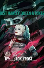 ❤Just Harley Queen × Joker❤ by ___Jack_Frost___