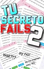 Tu Secreto Fails 2 by -moacharry