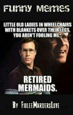 Funny Memes by FioleeMardersLove