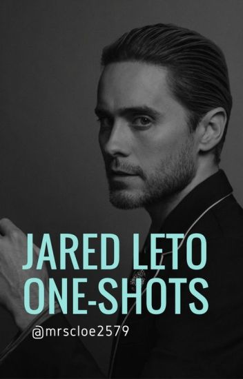 Jared Leto One Shots // {REQUESTS OPEN}