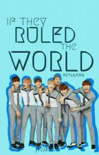If They Ruled the World [BTS & Lovelyz FF] by rstln_krn