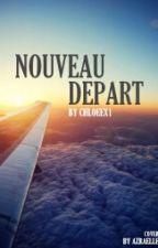 Nouveau Départ by Chloeex1