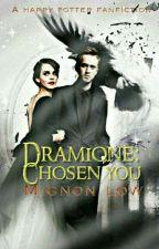 Dramione: Chosen You by MidnightLion394