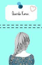 Querida Karen. by CrisStories