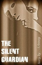 The Silent Guardian by -1Annoy