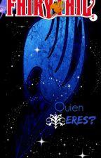 Fairy Tail: ¿Quien eres? by JuviaCuentaCuentos