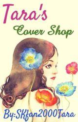 🎉Tara's Cover Shop👑 by SKfan2000tara