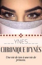 Chronique D'Ynés : Une vie de tess à une vie de princess. by SansBlazeSahbi