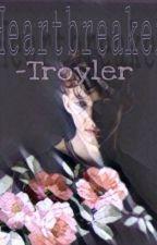 Heartbreaker -Troyler  by rydensdeath