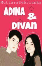 Adina Dan Divan by mutiarafebrianka