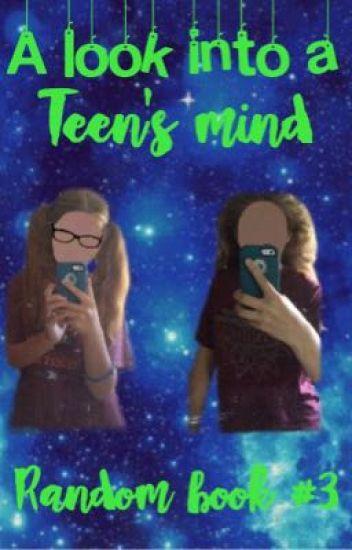 A Look Into A Teen's Mind (Random book #3)