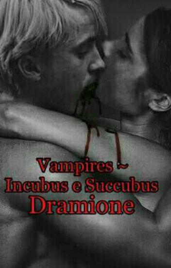 Vampires ~ Incubus & Succubus [ Dramione]