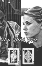 The Bats girl.  (SLOW UPDATES) by writemylife99