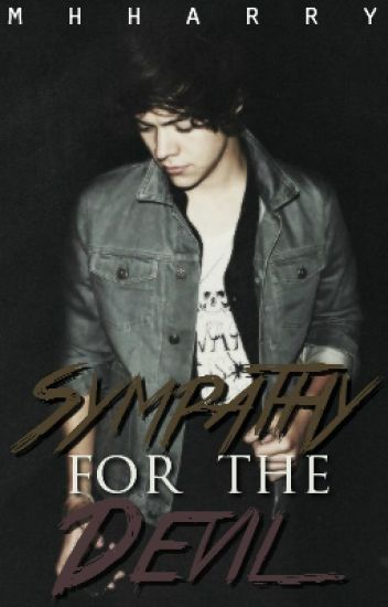 Sympathy For The Devil (A Harry Styles dark fanfic) *EDITING*