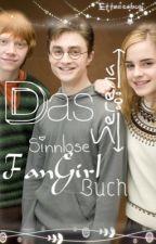 Das Sinnlose FanGirl Buch ~ HP by Halfblood_Serena