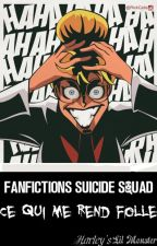 Fanfictions Suicide Squad: Ce qui me Rend Folle by HarleyLilMonster
