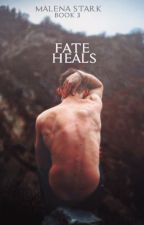 Fate Heals by forever-evermore