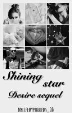 Shining Star || L.H  Desire /sequel by mylifemyproblems_00