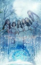 The Magic Girl [Malay FF] by yuni_yerin