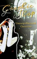 UnknownWriterM Creations (GRAPHIC SHOP) by myra_1