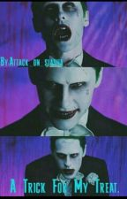 A Trick For My Treat. 《Jokerxreader》•Complete• by Attack_on_slasha