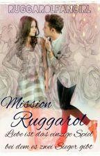 Mission Ruggarol by RuggarolFangirl