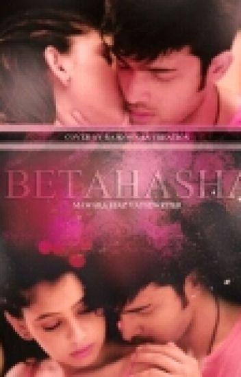 MaNan SS: Betahasha! (A Collaboration Story By MawaraEjaz6&VatsDWriter)
