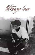Strange love  {On Hold} by -Tokkii-