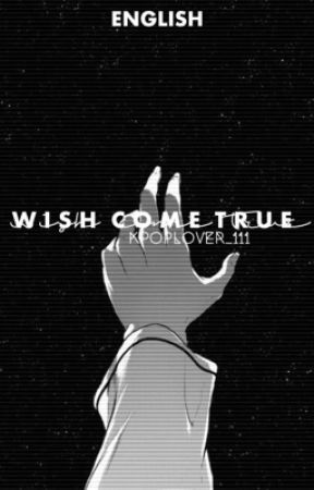 WISH COME TRUE | Exo fanfic by kpoplover_111