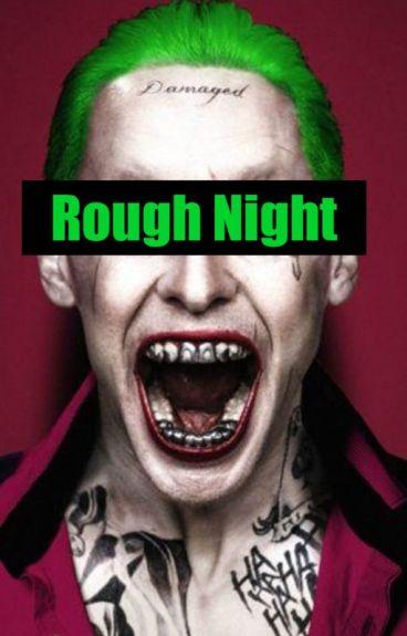 Rough Night (Joker X Reader)