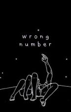 wrong number || e.d by honeytaffy