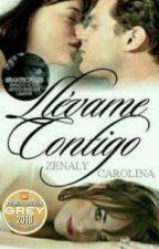 Llevame Contigo!!!! (TERMINADA) (Editando) by 21zenalycaro