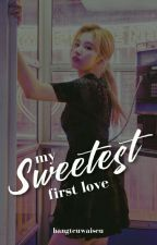 My Sweetest First Love (Taesana Fanfic) [COMPLETED] by bangteuwaiseu