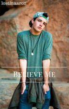 Believe Me| Aaron Carpenter by lostinaaron
