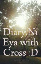 Diary Ni Eya with Cross :D by Liyaaannluxx