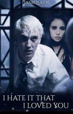 I Hate It That I Love You {Ft. Draco Malfoy and the Marauders} by KAKTUSKINDJE_
