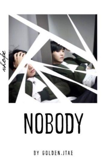 Nobody ➝ Vhope