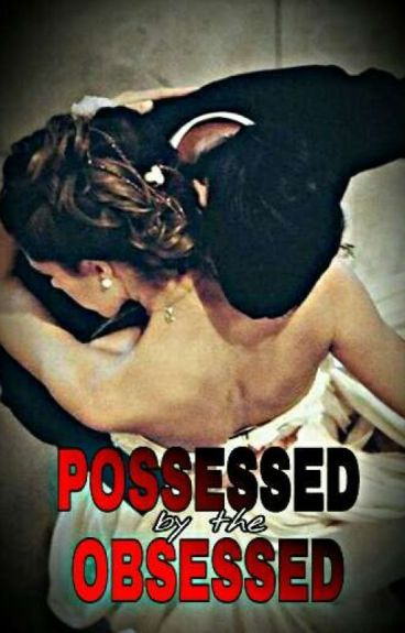 Possessed by the Obsessed
