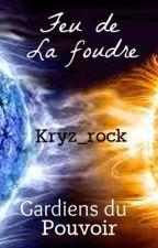 Feu de La foudre: Gardiens du Pouvoir by kryz_rock
