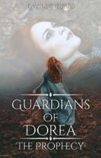 Guardians of Doréa ~ The Prophecy by Thefabulousapple