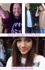 Best Friends Til the End // JS by netflixandcaleb