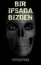 BIR IFSADA BIZDEN.. by nickyohaq