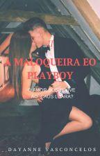 A Maloqueira e o Playboy 2  --Vingança! by A_Dona_Day