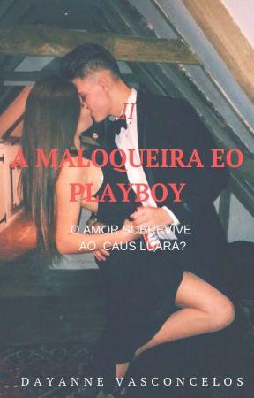 A Maloqueira e o Playboy II _ O Caus Luara. by Day_Smith46