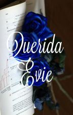 Querida Evie by SoyDizzyTremaine