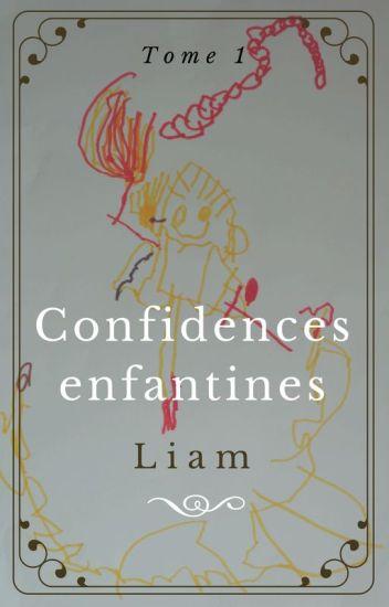 Confidences enfantines. Tome 1