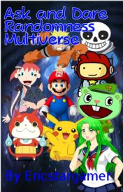 Ask and Dare/Randomness Multiverse X  by ericstargamer