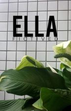 Ella | ✓ by fictived