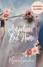 Anywhere But Home [#Wattys2016] by rockandmetalgirl
